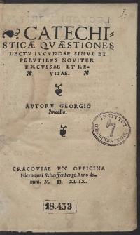 Catechisticae Quaestiones Lectu Iucundae Simul Et Perutiles Noviter Excussae Et Revisae