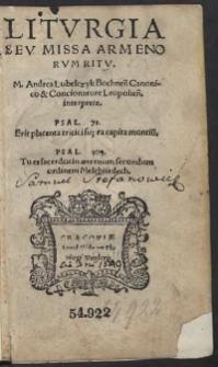 Liturgia Seu Missa Armenorum Ritu. M. Andrea Lubelczyk Bochnen[si] Canonico et Concionatore Leopolien[si] interprete