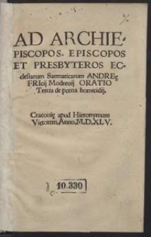 Ad Archiepiscopos, Episcopos Et Presbyteros Ecclesiarum Sarmaticarum Andreę Fricii Modrevii Oratio Tercia de poena homicidii