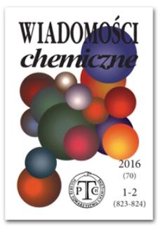 Wiadomości Chemiczne, Vol. 70, 2016, nr 1-2 (823-824)