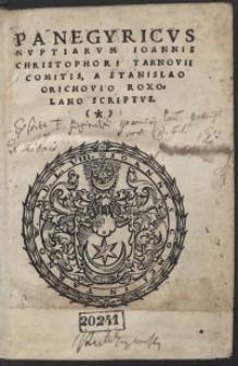 Panegyricus Nuptiarum Ioannis Christophori Tarnovii Comitis, A Stanislao Orichovio Roxolano Scriptus