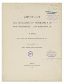 Jahrbuch des schlesischen Museums für Kunstgewerbe und Altertümer. 2. Bd.