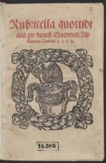 Rubricella quottidiana pro diocesi Cracovien[sis]. Ad Annum Domini 1534