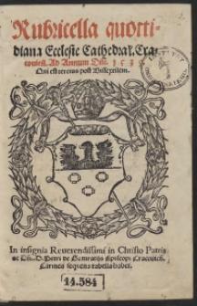 Rubricella quottidiana Ecclesie Cathedral[is] Cracovien[sis]. Ad Annum D[omi]ni 1539. Qui est tercius post Bissextilem