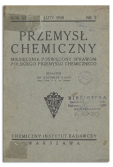 Przemysł Chemiczny : miesięcznik poświęcony sprawom polskiego przemysłu chemicznego. R. XII, luty 1928, z. 2
