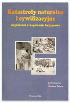 Katastrofy naturalne i cywilizacyjne : zagrożenia i reagowanie kryzysowe
