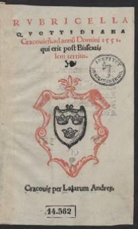 Rubricella Quottidiana Cracovien[sis] ad annu[m] Domini 1551 qui erit post Bissextilem tertius