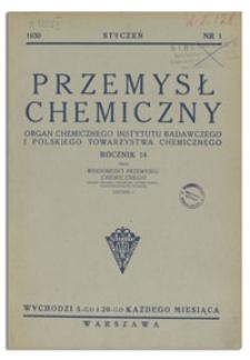 Przemysł Chemiczny : Organ Chemicznego Instytutu Badawczego i Polskiego Towarzystwa Chemicznego. R. XIV, 20 sierpień 1930, z. 16