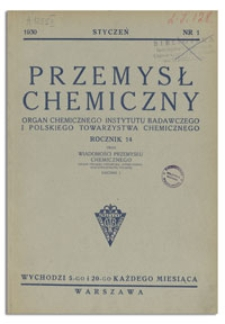 Przemysł Chemiczny : Organ Chemicznego Instytutu Badawczego i Polskiego Towarzystwa Chemicznego. R. XIV, 20 wrzesień 1930, z. 18