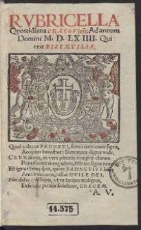 Rubricella Quottidiana Cracovien[sis] Ad Annum Domini, M.D.LXIIII. [1564] Qui Bisextilis