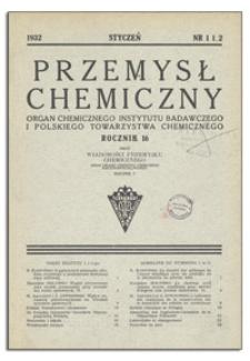 Przemysł Chemiczny : Organ Chemicznego Instytutu Badawczego i Polskiego Towarzystwa Chemicznego. R. XVI, maj 1932, z. 9-10