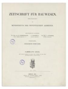 Zeitschrift für Bauwesen, Jr. LXIII, 1913, H. 4-6