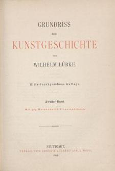 Grundriss der Kunstgeschichte : zwei Bände, mit Titelbild, Portrait der Verfassers und 706 holzschnitt-illustrationen. Bd.2