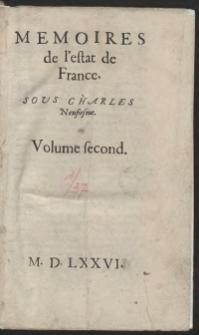 Memoires de l'estat de France. Sous Charles Neufiesme. Volume second