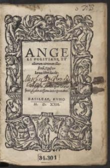 Angeli Politani, Et aliorum virorum illustriu[m], Epistolarum libri duodecim