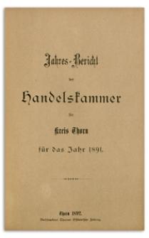 Jahresbericht der Handelskammer zu Thorn für das Jahr 1891