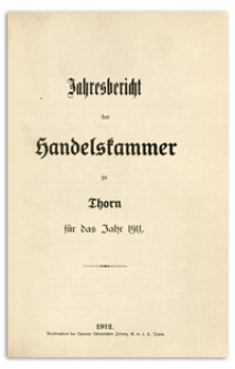 Jahresbericht der Handelskammer zu Thorn für das Jahr 1911