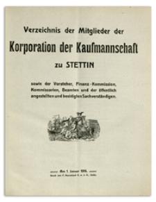 Verzeichnis der Mitglieder der Korporation der Kaufmannschaft zu Stettin sowie der Vorsteher, Finanz-Kommission, Komissarien, Beamten und der öffentlich angestellten und beeidigten Sachverständigen. 1916