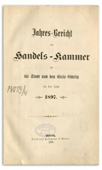 Jahres-Bericht der Handelskammer für die Stadt und den Kreis Görlitz für das Jahr 1898