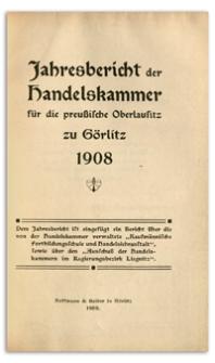 Jahres-Bericht der Handelskammer für die preussische Oberlausitz zu Görlitz. 1908