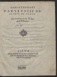 Christophori Varsevicii Dialogus De Morte ad Stephanum I Regem Poloniae