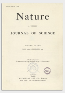 Nature : a Weekly Journal of Science. Volume 134, 1934 August 25, No. 3382