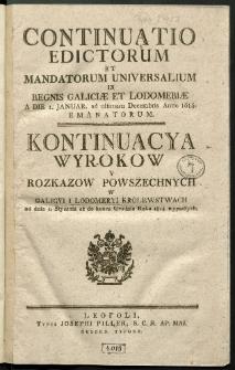 Continuatio Edictorum Et Mandatorum Universalium In Regnis Galiciae Et Lodomeriae […] Emanatorum = Kontynuacya Wyrokow Y Rozkazow Powszechnych W Galicyi Y Lodomeryi Krolestwach […] Wypadłych. [T. 42]