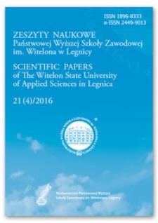 Zeszyty Naukowe Państwowej Wyższej Szkoły Zawodowej im. Witelona w Legnicy, nr 21 (4)/2016 = Scientific Papers of the Witelon University of Applied Sciences in Legnica, no. 21 (4)/2016