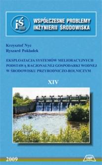 Eksploatacja systemów melioracyjnych podstawą racjonalnej gospodarki wodnej w środowisku przyrodniczo-rolniczym