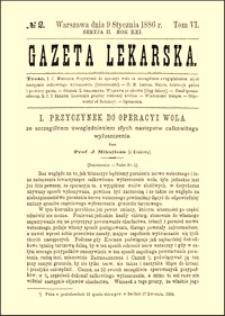 Przyczynek do operacyi wola ze szczególnem uwzględnieniem złych następstw całkowitego wyłuszczenia, Gazeta Lekarska, 1886, R. 21, nr 2, s. 26-39
