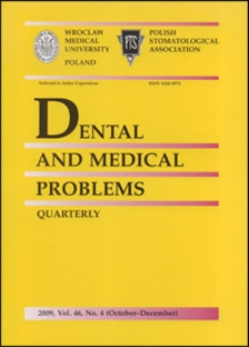 Dental and Medical Problems, 2009, Vol. 46, nr 4