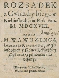 Kalendarz świąt rocznych na rok 1618 Wawrzyńca Jakobeiusa Kurzelowiti, nauk wyzwolonych mistrza i filozofiej doktora...