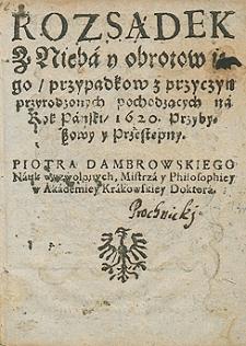 Rozsądek z nieba i obrotów jego, przypadków z przyczyn przyrodzonych pochodzących na rok 1620 Piotra Dambrowskiego, nauk wyzwolonych mistrza i filozofiej w Akademii Krakowskiej doktora