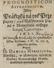 Prognosticon astrologicum albo praktyka na rok 1621 opisana