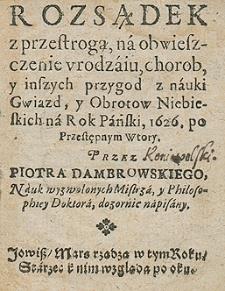 Rozsądek z przestrogą na obwieszczenie urodzaju, chorób i inszych przygód z nauki gwiazd i obrotów niebieskich na rok 1626