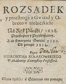 Rozsądek I Przestroga Z Gwiazd I Obrotów Niebieskich Na Rok 1628 Przez Hieronyma Kołakowskiego