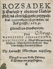 Kalendarz Świąt Rocznych Z Wyborami Czasów I Z Aspekty na rok 1629 Przez Wawrzyńca Świczkowica