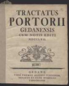 Tractatus Portorii Gedanensis Cum Notis Editi MDCCLXII