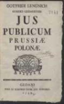 Gotfridi Lengnich Syndici Gedanensis Jus Publicum Prussiae Polonae