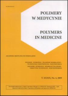 Polimery w Medycynie = Polymers in Medicine, 2009, T. 39, nr 4