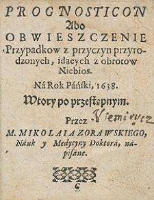 Hemerologeion abo kalendarz świąt rocznych i biegów niebieskich z wyborami czasów i aspektami na rok 1638 przez [...] Mikołaja Żórawskiego [...] wyrachowany