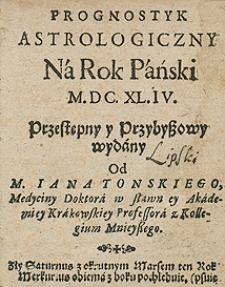 Kalendarz na rok 1644 Przez [...] Jana Tońskiego [...] wydany
