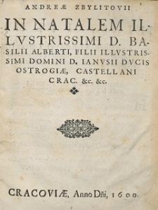Andreae Zbylitovii In Natalem [...] Basilii Alberti […]