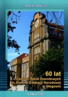60 lat Zespołu Szkół Zawodowych im. Komisji Edukacji Narodowej w Głogowie