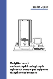 Modyfikacja cech mechanicznych i reologicznych wybranych warzyw pod wpływem różnych metod suszenia