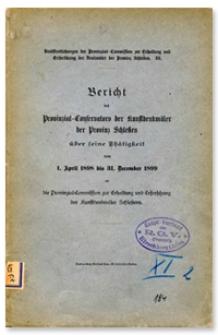 Bericht des Provinzial-Conservators der Kunstdenkmäler der Provinz Schlesien über seine Thätigkeit vom 1 April 1898 bis 31 Dezember 1899
