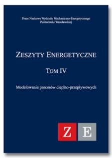 Zeszyty Energetyczne. T. 4, Modelowanie procesów cieplno-przepływowych