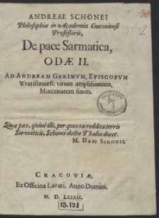Andreae Schonei [...] De pace Sarmatica Odae II Ad Andream Gerinum [...]