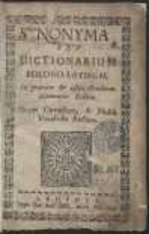 Synonyma Seu Dictionarium Polono Latinum In gratiam & usum Studiosae Juventutis Polonae […]