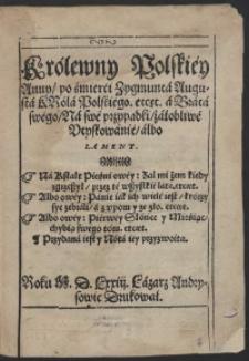 Królewny Polskiey Anny po śmierci Zygmunta Augusta Króla Polskiego [...] Na swe przypadki żałobliwe Utyskowanie albo Lament